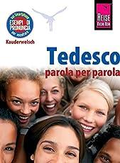 Tedesco - parola per parola (Deutsch als Fremdsprache, italienische Ausgabe): Reise Know-How Kauderwelsch-Band 141