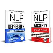 NLP: Depression & Anxiety: 2 Manuscripts - NLP: Depression, NLP: Anxiety (Depression, Anxiety, Stress, Social Anxiety, Self Help, NLP Book 1) (English Edition)