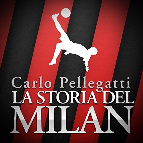 La storia del Milan  Audiolibri