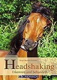 Headshaking: Erkennen und behandeln (Cadmos Handbuch)