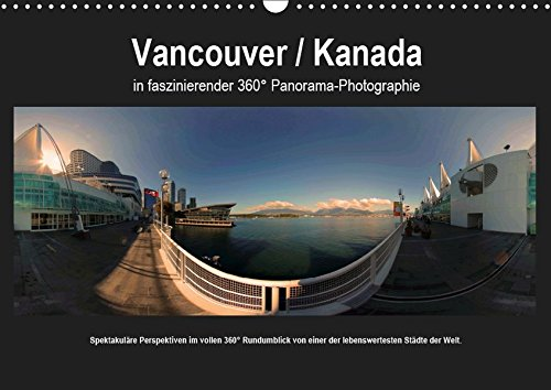 Vancouver / Kanada in faszinierender 360° Panorama-Photographie (Wandkalender 2019 DIN A3 quer): Vancouver / Kanada in faszinierender 360° ... (Monatskalender, 14 Seiten ) (CALVENDO Orte)