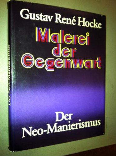 Malerei der Gegenwart: Der Neo-Manierismus. Vom Surrealismus zur Meditation