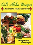 Calera's Aloha Recipes - A Teenager's Family Cookbook