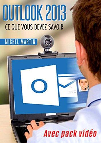 Outlook 2013: Avec pack vidéo par Michel Martin