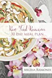 Raw Food Romance - 30 Day Meal Plan - Volume I: 30 Day Meal Plan featuring new recipes by Lissa!: 1