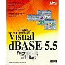 Teach Yourself Visual dBASE 5.5 Programming in 21 Days (Sams Teach Yourself) by Ori Gurewich (1995-09-01)