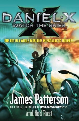 Daniel X: Watch the Skies (English Edition)