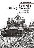 Le mythe de la guerre-éclair : La campagne de l'Ouest de 1940 de Karl-Heinz Frieser (18 juin 2003) Broché