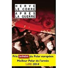 Après la guerre de Hervé Le Corre (13 mai 2015) Broché