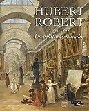 hubert robert 1733 1808 un peintre visionnaire