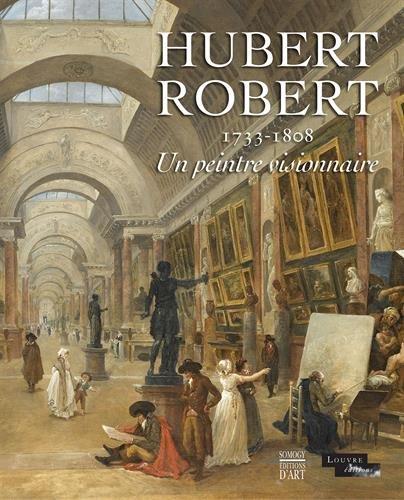 hubert-robert-1733-1808-un-peintre-visionnaire