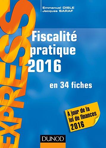 Fiscalité pratique 2016 - 21e éd. - en 34 fiches
