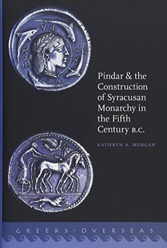 Pindar and the Construction of Syracusan Monarchy in the Fifth Century B.C. PDF Books