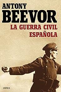 La guerra civil española par Antony Beevor