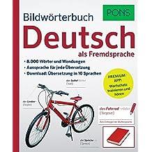 PONS Bildwörterbuch Deutsch als Fremdsprache: 16.000 Wörter und Wendungen. Mit Premium-App!