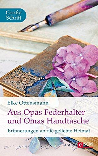 Aus Opas Federhalter und Omas Handtasche: Erinnerungen an die geliebte Heimat