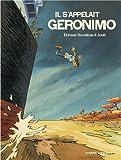 Il s'appelait Geronimo | Davodeau, Etienne (1965-....). Auteur