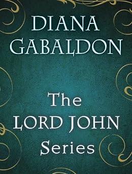 The Lord John Series 4-Book Bundle: Lord John and the Private Matter, Lord John and the Hand of Devils, Lord John and the Brotherhood of the Blade, The Scottish Prisoner (Lord John Grey) von [Gabaldon, Diana]
