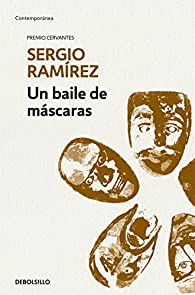Un baile de máscaras par Sergio Ramírez