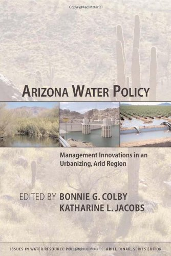 Arizona Water Policy: Management Innovations in an Urbanizing, Arid Region (Issues in Water Resource Policy) by Routledge (2006-11-14)