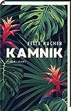 'Kamnik: Roman' von Felix Kucher
