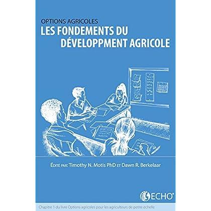 Les Fondements du developpement agricole: Chapitre 1 du livre: Options agricoles pour les agriculteurs de petite echelle