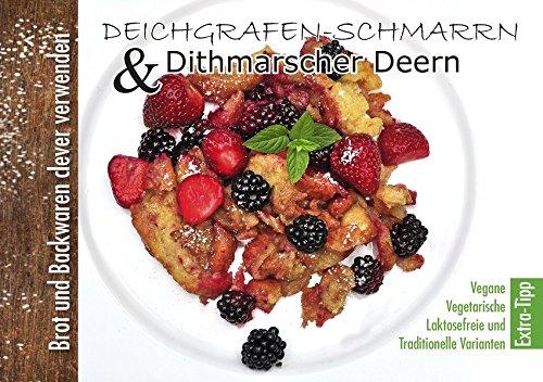 Deichgrafen-Schmarrn & Dithmarscher Deern: Brot und Backwaren clever verwenden