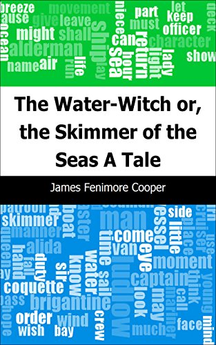 The Water-Witch or, the Skimmer of the Seas: A Tale (Mens-deck-cruiser)