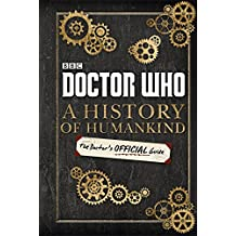 Doctor Who: A History of Humankind: The Doctor's Offical Guide