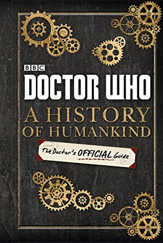 Doctor Who: A History of Humankind: The Doctor's Offical Guide por BBC