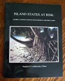 Image de Island States at Risk: Global Climate Change, Development and Population (Journal of Coastal Research. Special Issue, No. 24)
