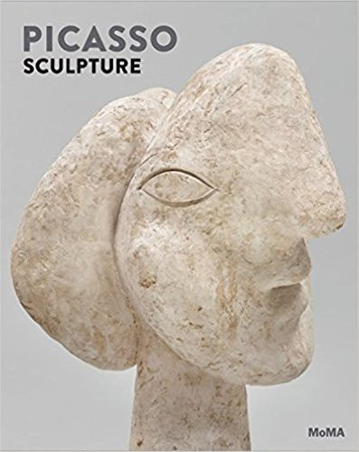 Picasso Sculpture por Ann Temkin, Anne Umland