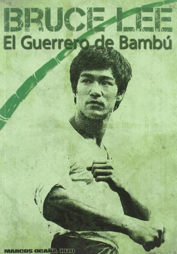 Bruce Lee: El guerrero de Bambú