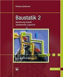 Baustatik 2: Berechnung statisch unbestimmter Tragwerke by Raimond Dallmann (2009-06-04)