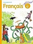 Fran�ais 6�me Cycle 3 : Livre de l'�l...