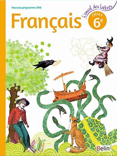 Français 6ème Cycle 3 : Livre de l'élève - Grand format - Nouveau programme 2016 par Collectif