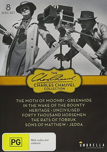 The Charles Chauvel Collection DVD Boxset (Moth of Moonbi, Greenhide , In The Wake of The Bounty, Heritage, Uncivilised, Forty Thousand Horsemen, The Rats of Tobruk, The Sons of Matthew (AKA The Rugged O'Riordans), Jedda ) by Marsden Hassall