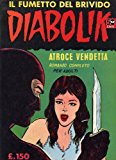DIABOLIK (4): Atroce vendetta (Italian Edition)