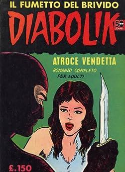 DIABOLIK (4): Atroce vendetta (Italian Edition) par [Angela, Giussani, Luciana]