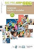 Sciences médico-sociales 2de, 1re, Tle Bac Pro ASSP - Livre élève - Éd. 2019...