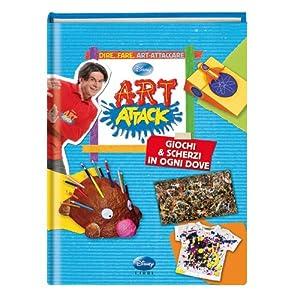 Art attack. Giochi & scherzi in ogni dove