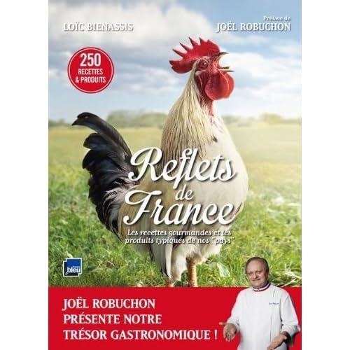 Reflets de France , Loïc Bienassis et Joël Robuchon
