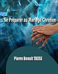 Se Préparer au Mariage Chrétien