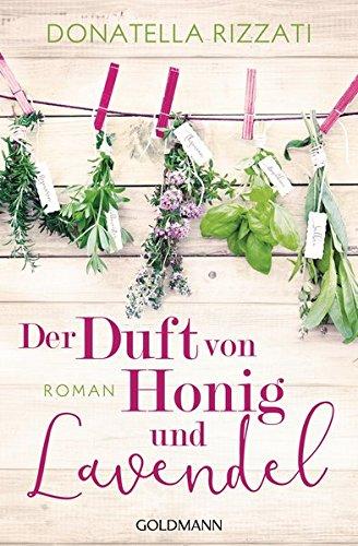 Der Duft von Honig und Lavendel: Roman (Der Zukunft Duft)
