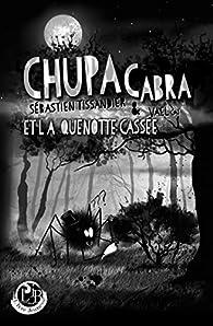 Chupacabra et la quenotte cassée par Sébastien Tissandier