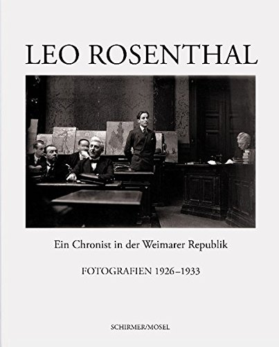 Leo Rosenthal: A Court Reporter of the Weimar Republic