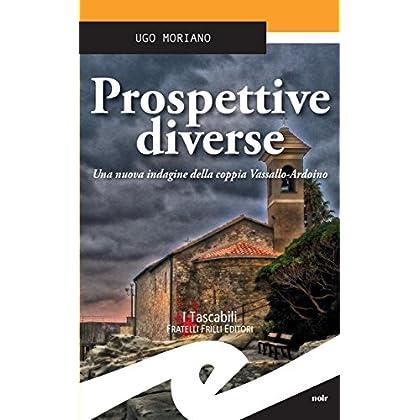 Prospettive Diverse. Una Nuova Indagine Della Coppia Vassallo-Ardoino