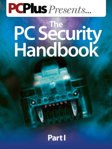 The PC Security Handbook - Part 1 (PC Plus Presents...)