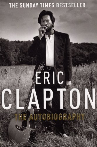 Eric Clapton: The Autobiography (English Edition)