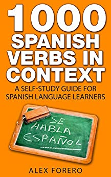 1000 Spanish Verbs in Context: A Self-Study Guide for Spanish Language Learners (1000 Verb Lists in Context) (English Edition) par [Forero, Alex]